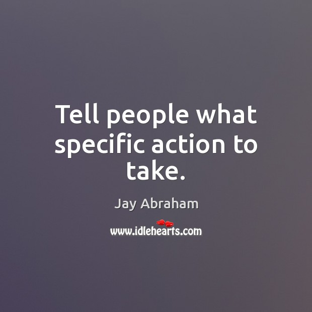 Tell people what specific action to take. Image