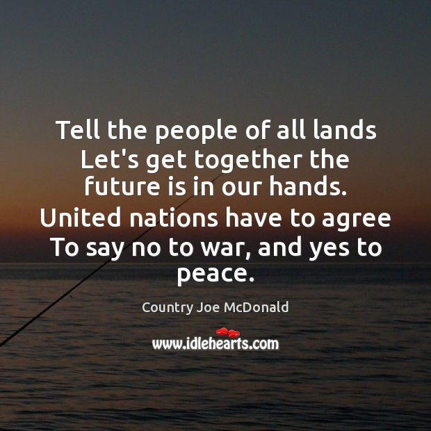 Tell the people of all lands Let's get together the future is Image