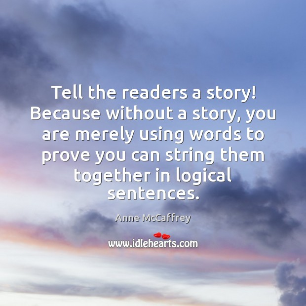 Image, Tell the readers a story! Because without a story, you are merely