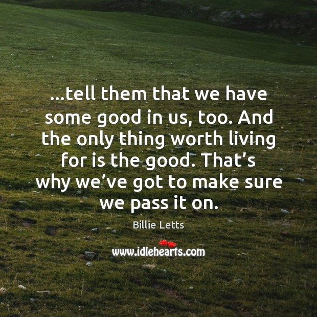 …tell them that we have some good in us, too. And the Image