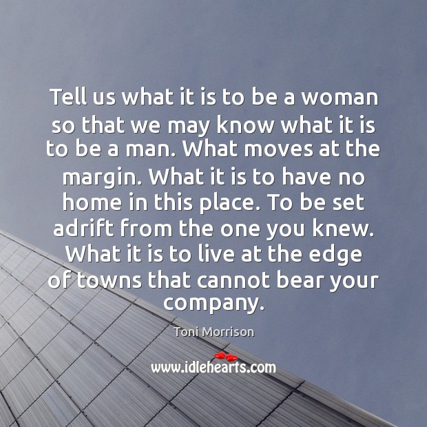 Image, Tell us what it is to be a woman so that we