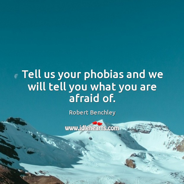 Image, Tell us your phobias and we will tell you what you are afraid of.