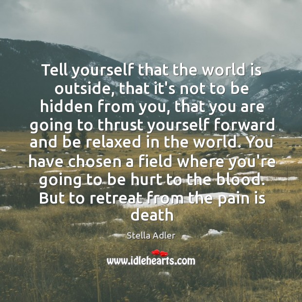 Image, Tell yourself that the world is outside, that it's not to be