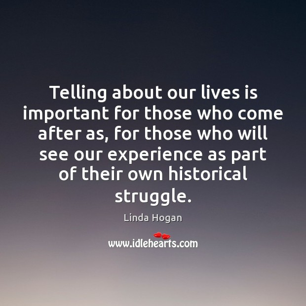 Telling about our lives is important for those who come after as, Image