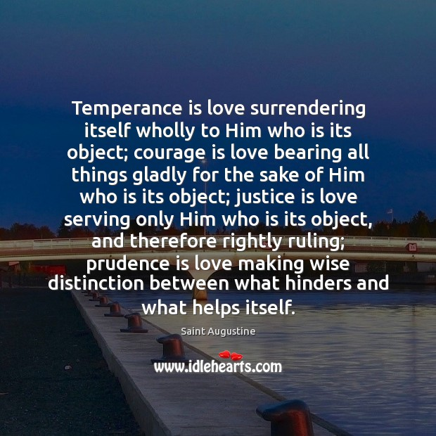 Temperance is love surrendering itself wholly to Him who is its object; Image