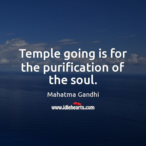 Image, Temple going is for the purification of the soul.