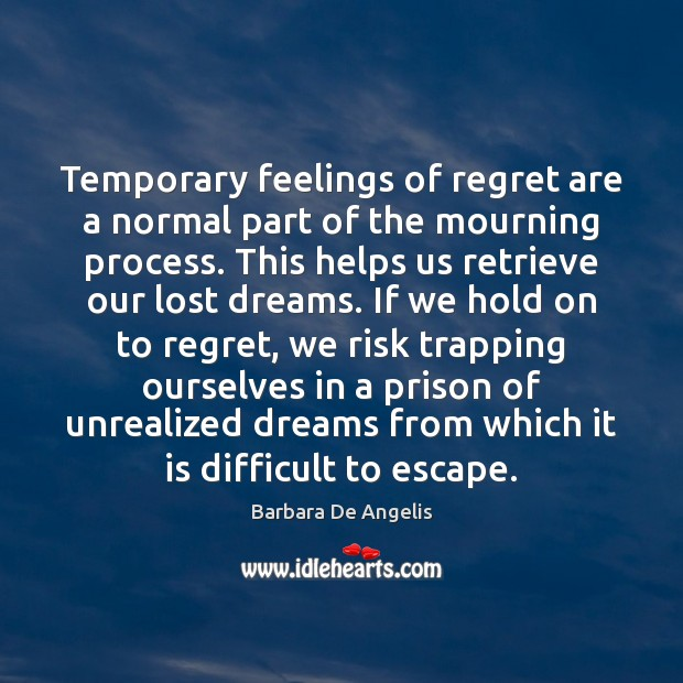 Temporary feelings of regret are a normal part of the mourning process. Image
