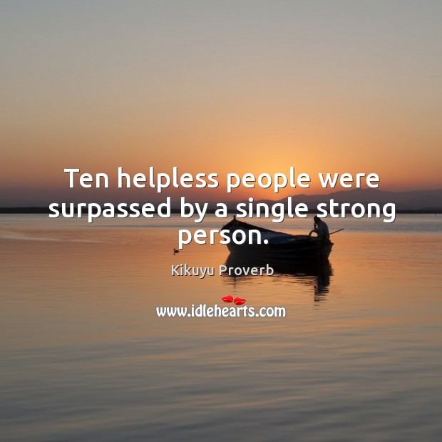 Ten helpless people were surpassed by a single strong person. Image