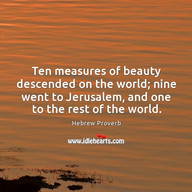 Ten measures of beauty descended on the world Hebrew Proverbs Image