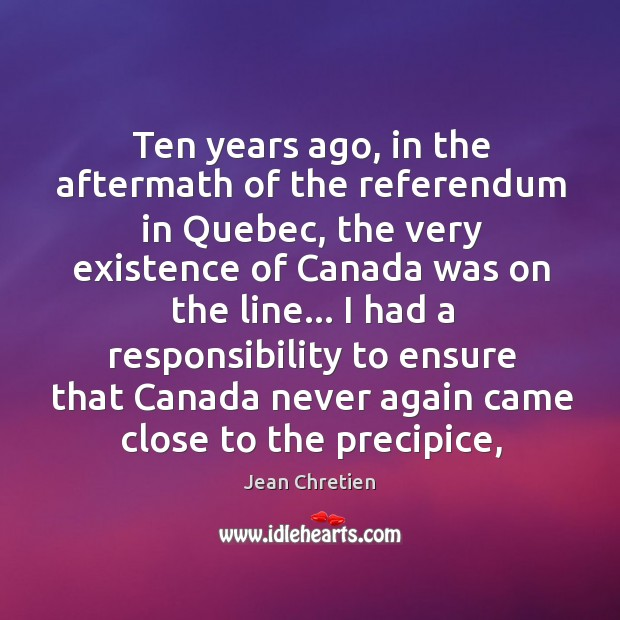 Ten years ago, in the aftermath of the referendum in Quebec, the Image