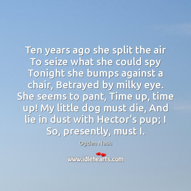 Image, Ten years ago she split the air To seize what she could