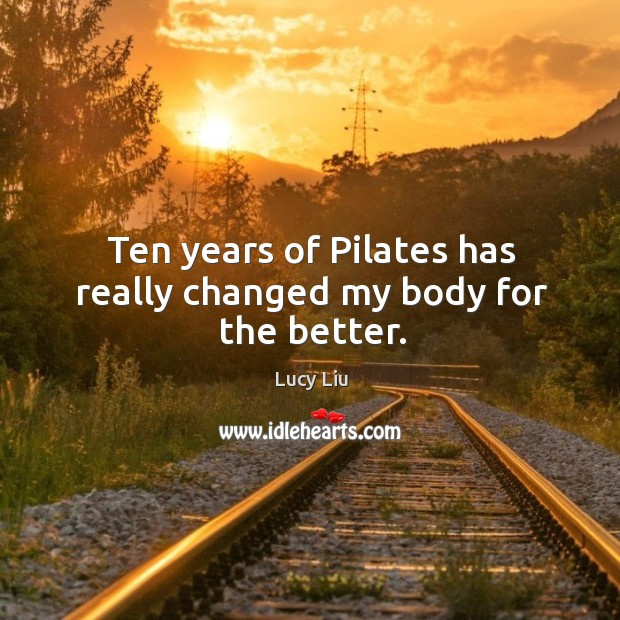 Image, Ten years of Pilates has really changed my body for the better.