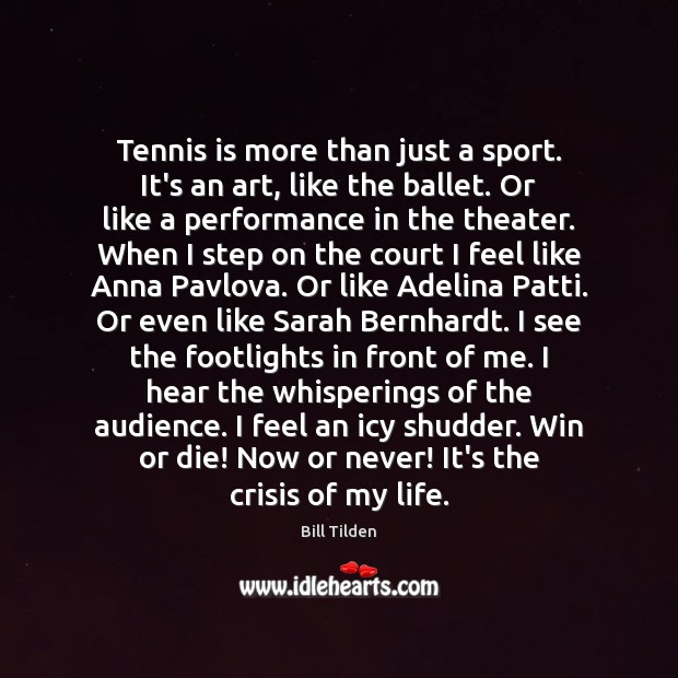 Tennis is more than just a sport. It's an art, like the Now or Never Quotes Image