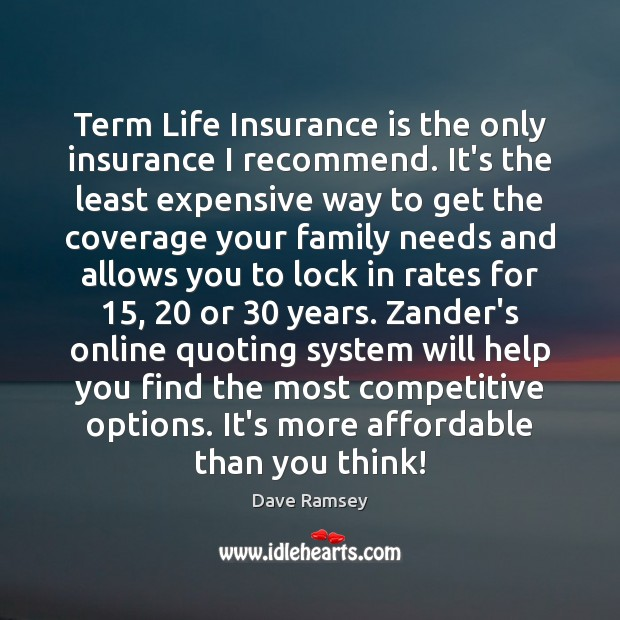 Term Life Insurance is the only insurance I recommend. It's the least Dave Ramsey Picture Quote