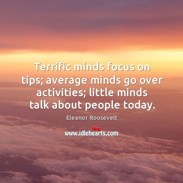 Image, Terrific minds focus on tips; average minds go over activities; little minds