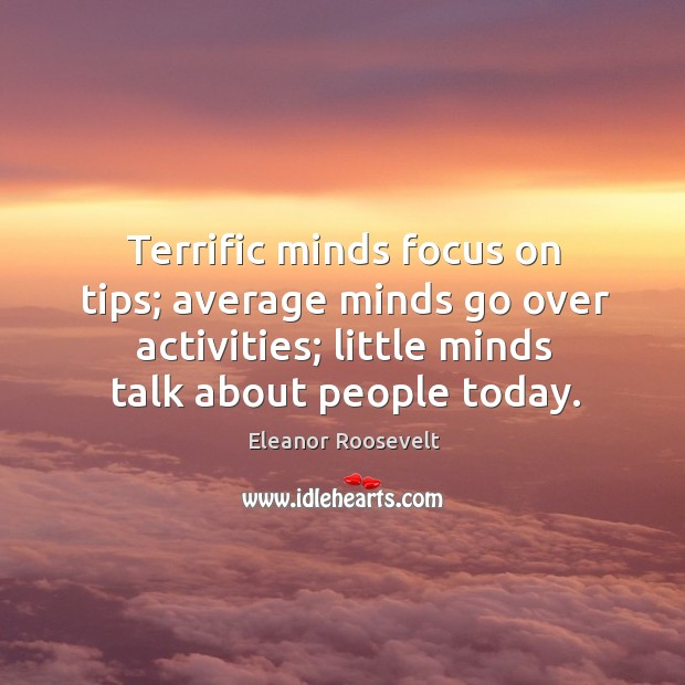 Terrific minds focus on tips; average minds go over activities; little minds Image