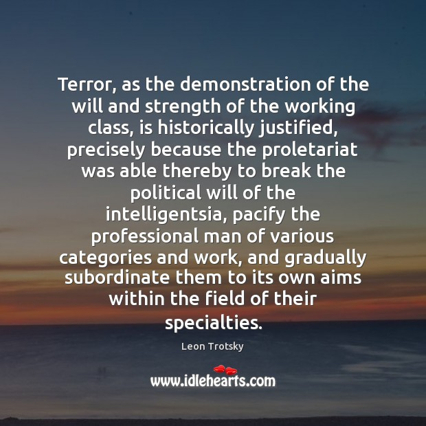Terror, as the demonstration of the will and strength of the working Image