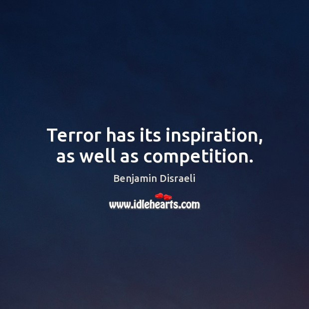 Image, Terror has its inspiration, as well as competition.