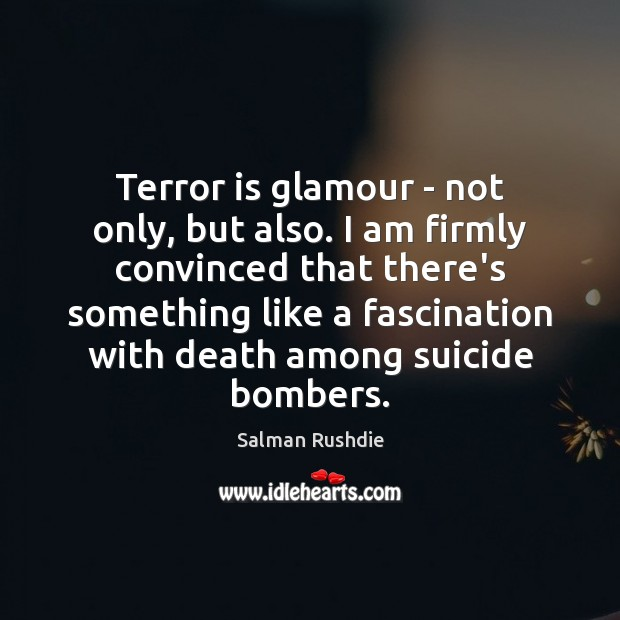 Image, Terror is glamour – not only, but also. I am firmly convinced