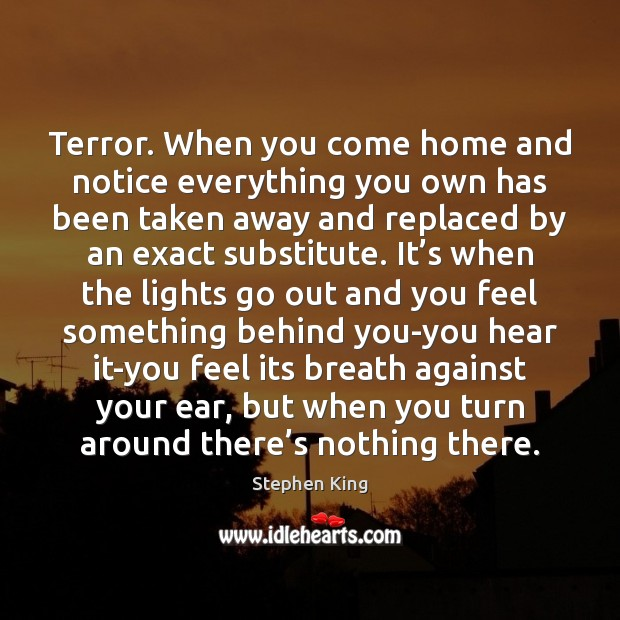 Terror. When you come home and notice everything you own has been Image