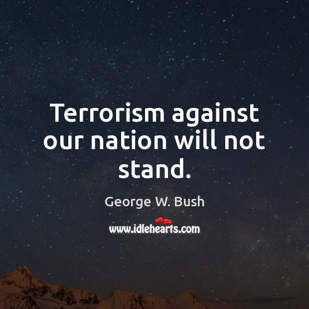 Image, Terrorism against our nation will not stand.