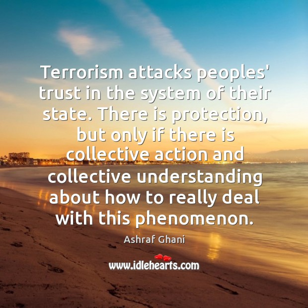 Image, Terrorism attacks peoples' trust in the system of their state. There is