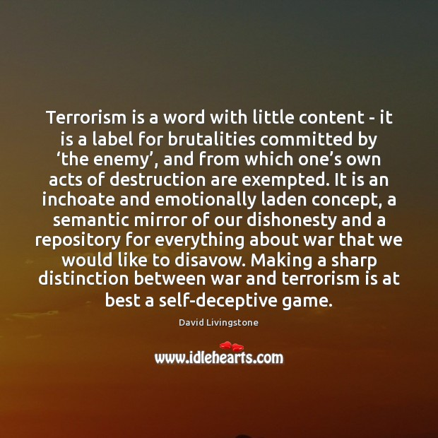 Terrorism is a word with little content – it is a label Image