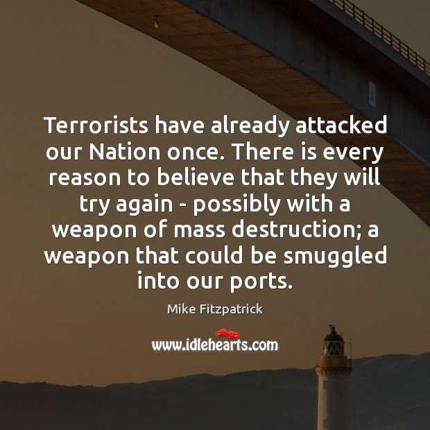 Terrorists have already attacked our Nation once. There is every reason to Try Again Quotes Image