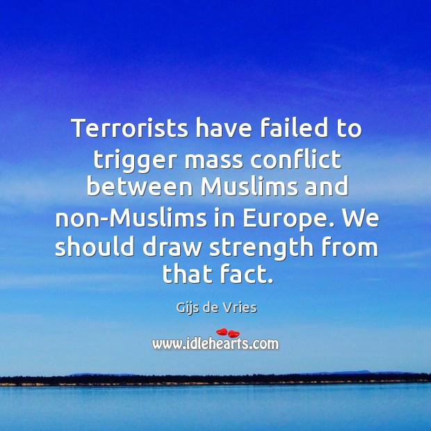 Terrorists have failed to trigger mass conflict between muslims and non-muslims in europe. Image