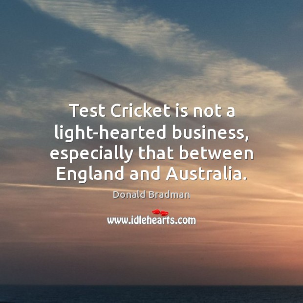 Test Cricket is not a light-hearted business, especially that between England and Image