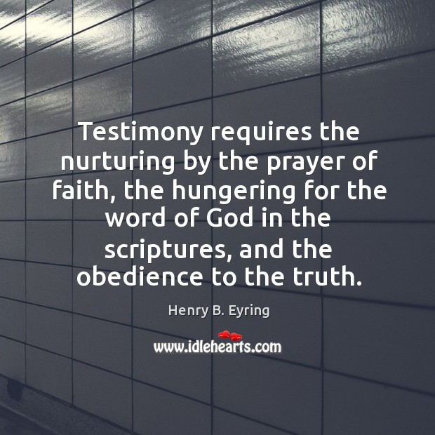 Image, Testimony requires the nurturing by the prayer of faith, the hungering for