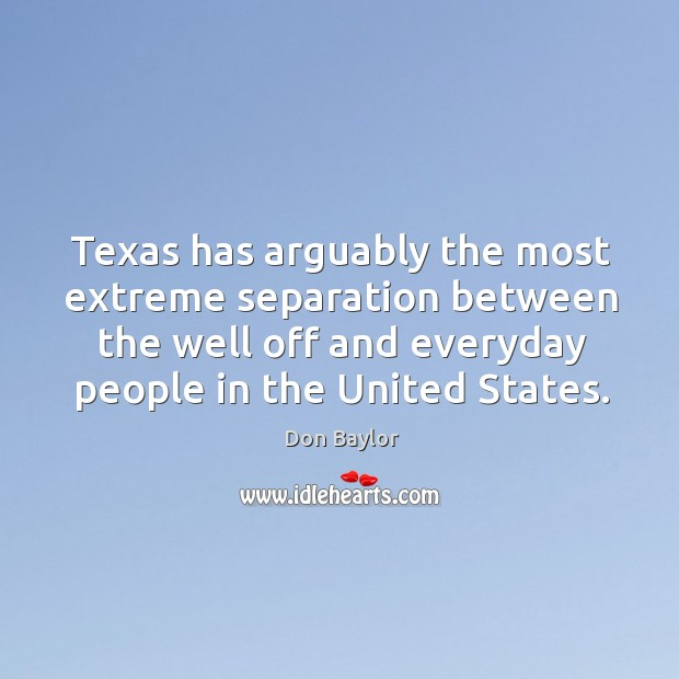 Image, Texas has arguably the most extreme separation between the well off and everyday