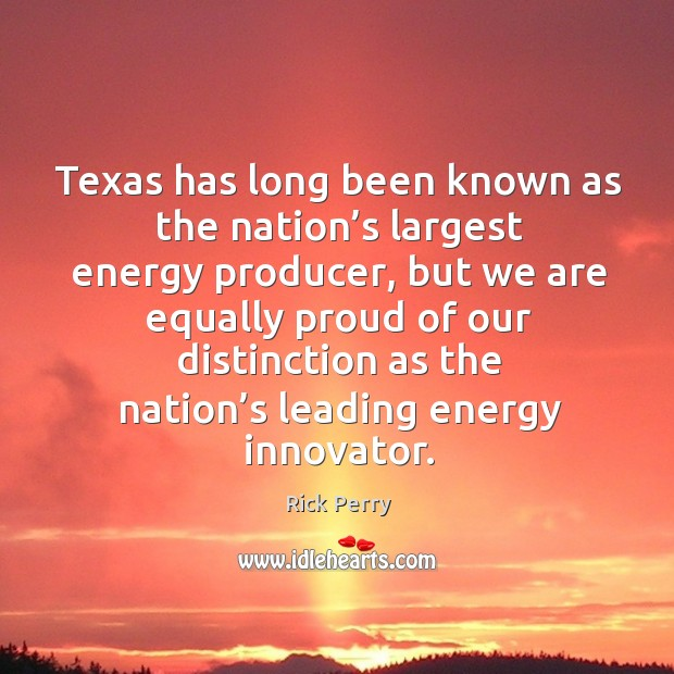 Image, Texas has long been known as the nation's largest energy producer, but we are equally