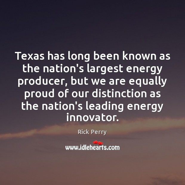 Texas has long been known as the nation's largest energy producer, but Image