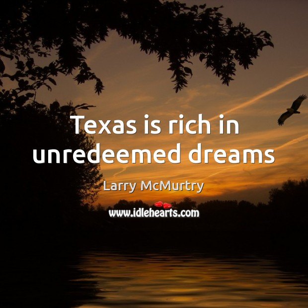 Image, Texas is rich in unredeemed dreams
