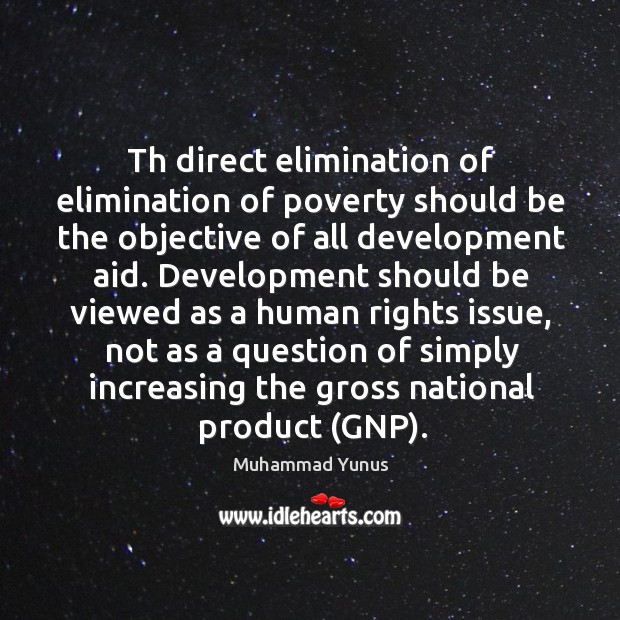 Th direct elimination of elimination of poverty should be the objective of Image