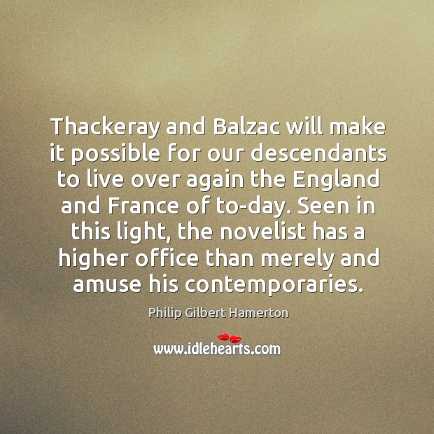 Thackeray and Balzac will make it possible for our descendants to live Image