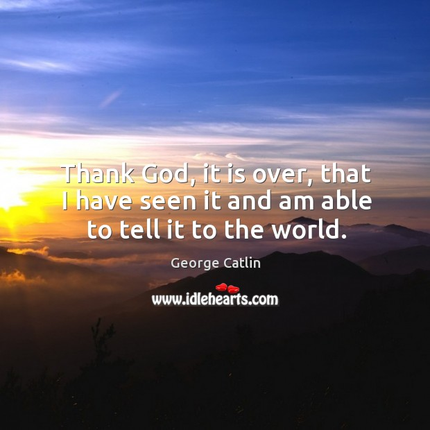 Picture Quote by George Catlin