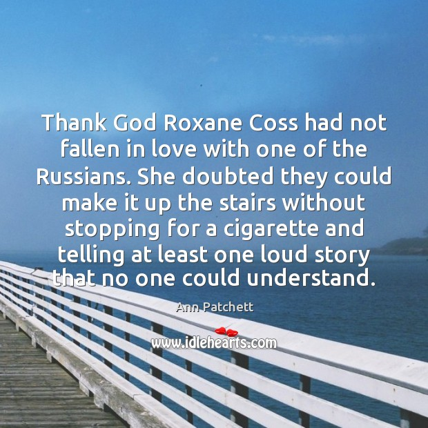 Image, Thank God Roxane Coss had not fallen in love with one of