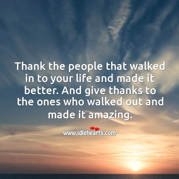 Thank the people that walked in to your life and made it better. Image
