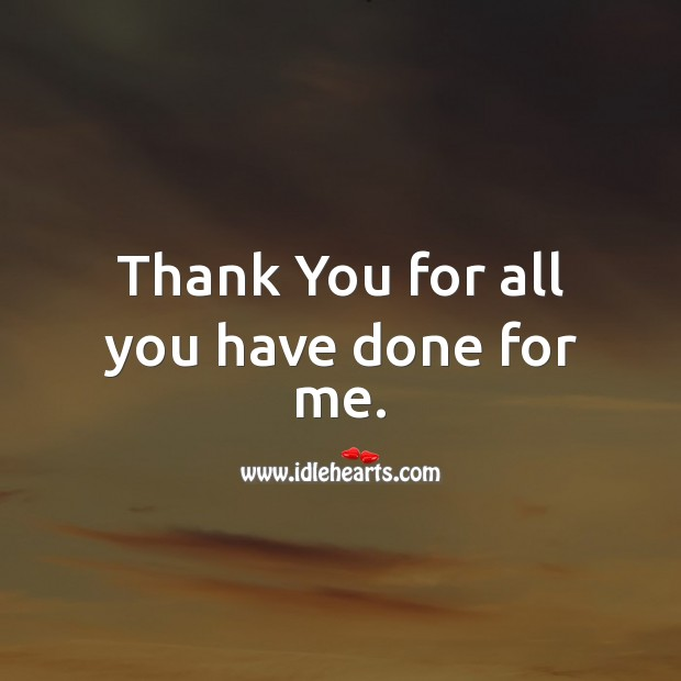 Thank You for all you have done for me. Image