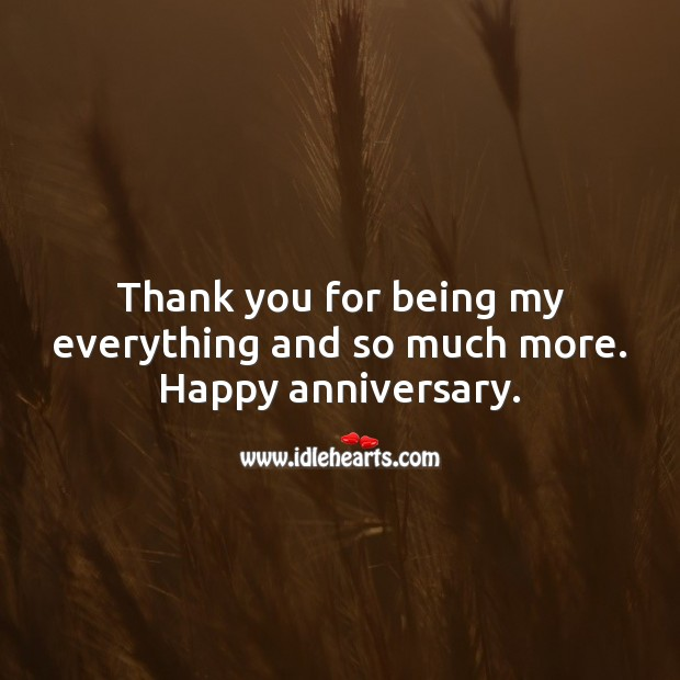 Thank you for being my everything and so much more. Happy anniversary. Wedding Anniversary Messages for Wife Image