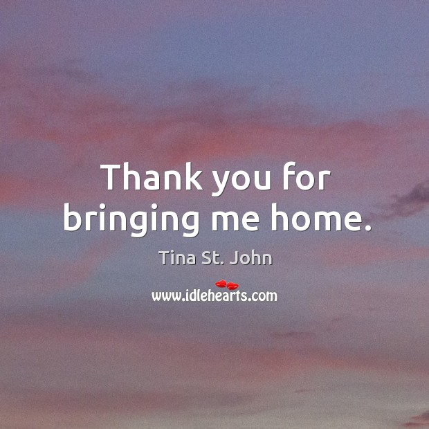 Thank you for bringing me home. Image