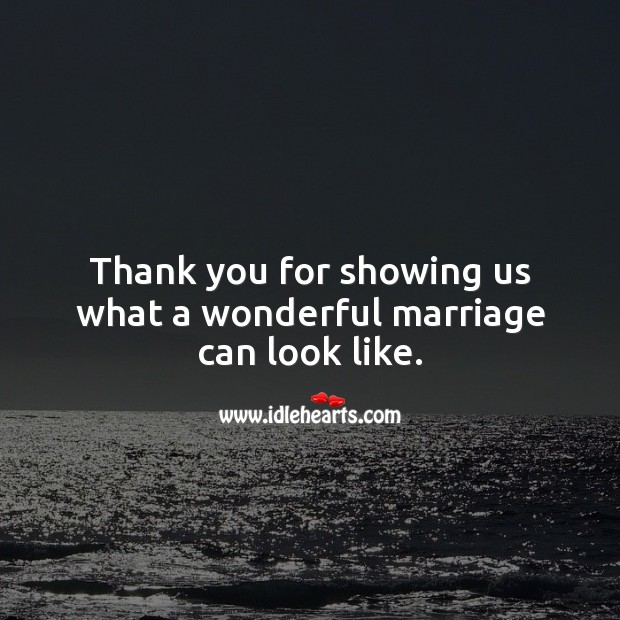 Thank you for showing us what a wonderful marriage can look like. Thank You Quotes Image