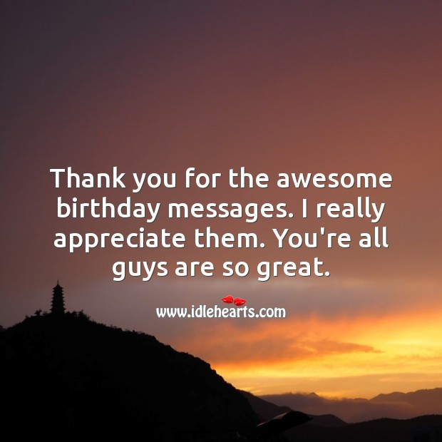 Thank you for the awesome birthday messages. I really appreciate them. Appreciate Quotes Image