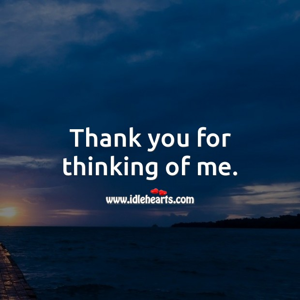 Thank you for thinking of me. Thank You Messages Image