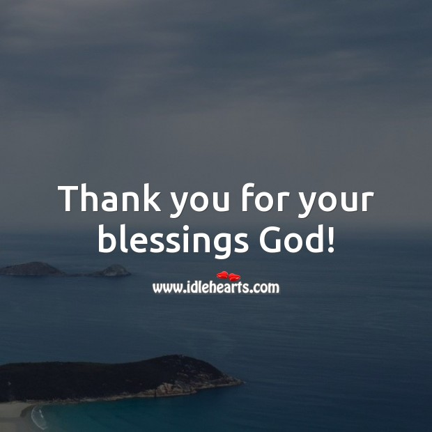 Thank you for your blessings God! Blessings Quotes Image