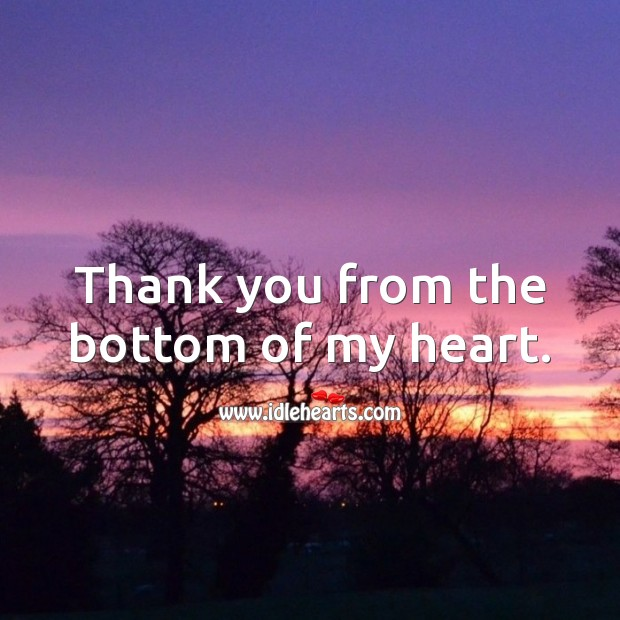 Thank you from the bottom of my heart. Heart Quotes Image