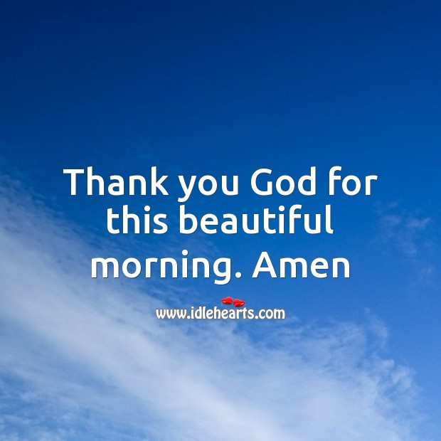 Thank you God for this beautiful morning. Thank You Quotes Image