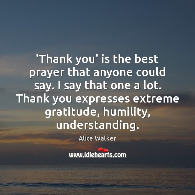 Image, 'Thank you' is the best prayer that anyone could say. I say